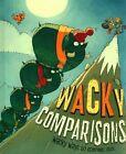 Wacky Comparisons by Jessica Gunderson (Hardback, 2013)