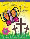 Every Day of Lent: A Book of Activities for Children--Cycle a by Liguori Publications,U.S. (Paperback / softback, 2008)
