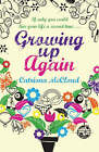 Growing Up Again by Catriona McCloud (Paperback, 2007)
