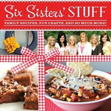 Six Sisters' Stuff : Family Recipes, Fun Crafts, and So Much More by Camille Beckstrand (2013, Paperback)