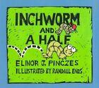 Inchworm and a Half by Elinor J. Pinczes (Hardback, 2001)