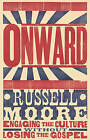 Onward: Engaging the Culture Without Losing the Gospel by Russell D. Moore (Hardback, 2015)