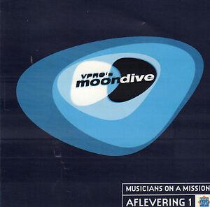 VARIOUS-VPRO-039-S-MOONDIVE-MUSICIANS-ON-A-MISSION-1-1999-CD-EIGEN-WIJS