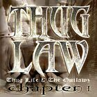 Thug Law: Thug Life Outlawz Chapter 1 [PA] by Thug Law (CD, Oct-2001, D3 Entertainment)