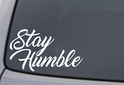 Stay Humble Sticker Euro JDM Drift Car Stance Graphic Window Bumper Vinyl Decal