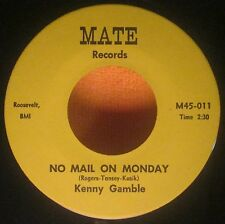"""KENNY GAMBLE No Mail On Monday MATE 7"""" Records [ RE ]Single Northern Soul 45 NM"""