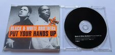 BLACK & WHITE Brothers-Put Your Hands Up CD Maxi