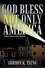 God Bless Not Only America: - Gordon's Godown of Quasi-Quatrain by Gordon K. Tseng (Paperback, 2011)