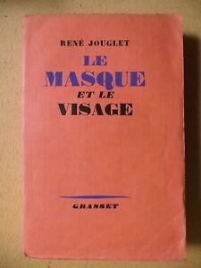 RENÉ JOUGLET LE MASQUE ET LE VISAGE GRASSET 1945 - France - Reliure: Couverture souple Date de publication: 1945 - France