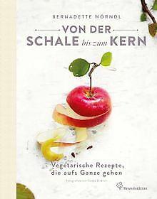 Von-der-Schale-bis-zum-Kern-Vegetarische-Rezepte-Buch-Zustand-sehr-gut