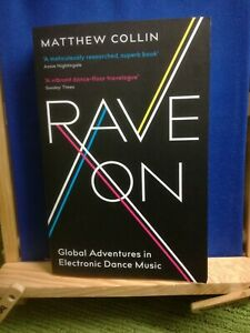 Details about RAVE ON: GLOBAL ADVENTURES IN ELECTRONIC DANCE MUSIC -  MATTHEW COLLIN - 2018 PB