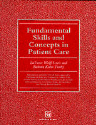 Fundamental Skills and Concepts in Patient Care By LuVerne Wolf .9780412439605