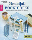 Beautiful Bookmarks: Make Quick Little Gifts Anyone Will Cherish! by Leisure Arts Inc (Paperback, 2016)
