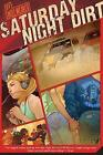 Saturday Night Dirt by Will Weaver (Paperback / softback, 2009)