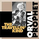 Travelin' Kind by Orval Prophet (CD, Oct-1999, Bear Family Records (Germany))