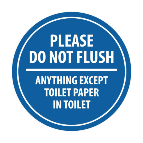 """Blue Circle Please do not flush anything except toilet paper Sign Large 8/"""""""