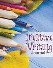 Creative Writing Journal by Speedy Publishing LLC (Paperback / softback, 2015)