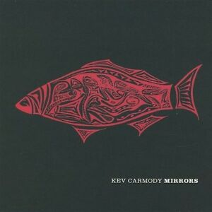 KEV-CARMODY-Mirrors-CD-BRAND-NEW