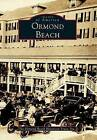 Ormond Beach by Ormund Beach Historical Trust Inc (Paperback / softback, 1999)