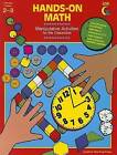 Hands-On Math: Manipulative Activities for the 2-3 Classroom by Glenda Nugent (Paperback / softback, 2007)