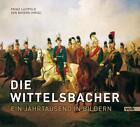 Die Wittelsbacher (2014, Gebundene Ausgabe)