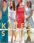 Kate's Style: Smart, Chic Fashion from a Royal Role Model by Caroline Jones (Paperback / softback, 2013)