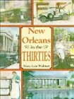 New Orleans in the Thirties by Mary Lou Widmer (Hardback, 1989)