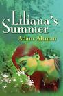 Liliana's Summer by Adam Altman (Paperback / softback, 2011)