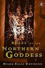 Roles of the Northern Goddess by Hilda Ellis Davidson (Paperback, 1998)