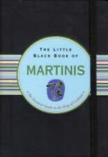 Little Black Book: The Little Black Book of Martinis : The Essential Guide to the King of Cocktails by Nannette Stone (2005, Hardcover)