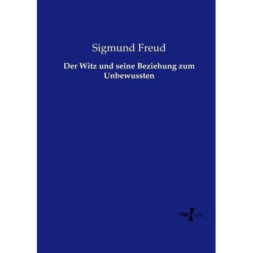Der Witz Und Seine Beziehung Zum Unbewussten by Sigmund Freud (Paperback /...