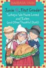 Junie B. Jones: Turkeys We Have Loved and Eaten (and Other Thankful Stuff) No. 28 by Barbara Park (2012, Hardcover)