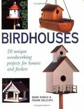 Birdhouses: 20 Unique Woodworking Projects for Houses and Feeders - Acceptable -