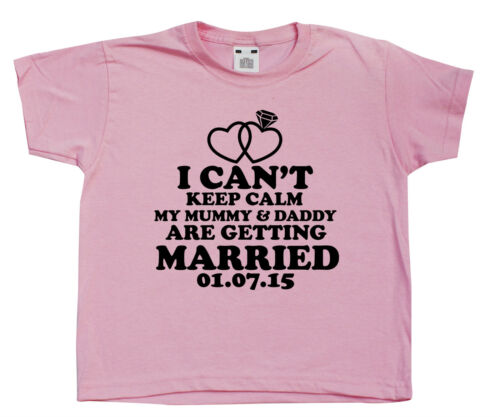 I Can/'t Keep Calm My Mummy /& Daddy Are Getting Married Personalised Girls Tshirt