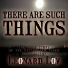 There Are Such Things by Leonard Low Paperback