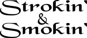Strokin/' /& Smokin/' vinyl decal//sticker diesel smoke