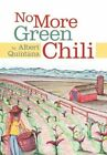 No More Green Chili 9781456730222 by Albert Quintana Hardcover