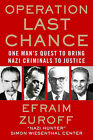 Operation Last Chance: One Man's Quest to Bring Nazi Criminals to Justice by Efraim Zuroff (Paperback, 2011)