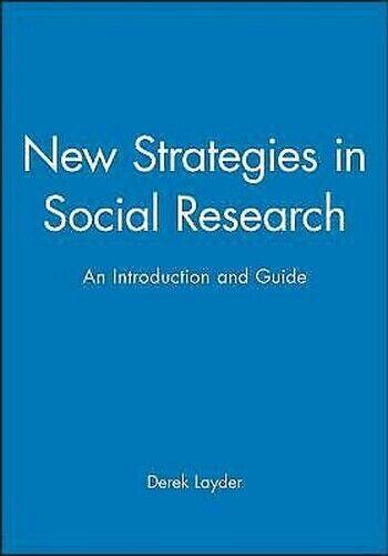 Neu Strategies IN Social Research: an Introduction Und Guide Derek Layder