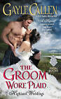 The Groom Wore Plaid: Highland Weddings by Gayle Callen (Paperback, 2016)