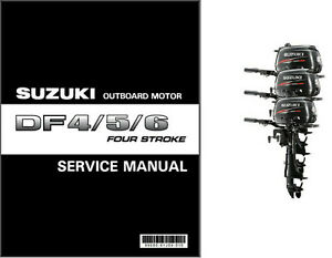 suzuki df4 df5 df6 four stroke outboard motor service repair manual rh ebay com Suzuki DF6 Fuel Connector Suzuki DF6 Service Manual