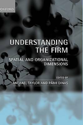 Understanding the Firm: Spatial and Organizational Dimensions by