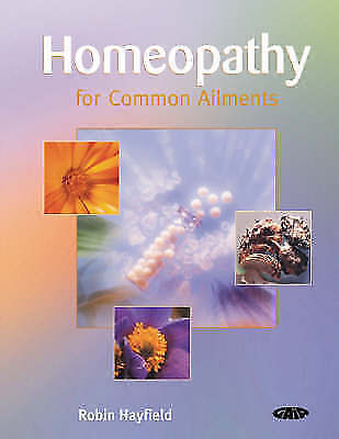 Homeopathy for Common Ailments by Hayfield, Robin