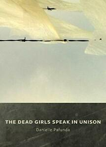 The Dead Girls Speak In Unison by Pafunda, Danielle (Paperback)