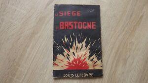 Louis Lefebvre LE SIEGE DE BASTOGNE Tagnon circa 1945