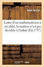 Lettre d'un Mathematicien a un ABBE, Ou on Fait Voir Que la Matiere N'Est Pas...