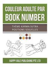 Couleur Adulte Par Book Number : Th?me Karma Sutra Positions Sexuelles: By Pu...