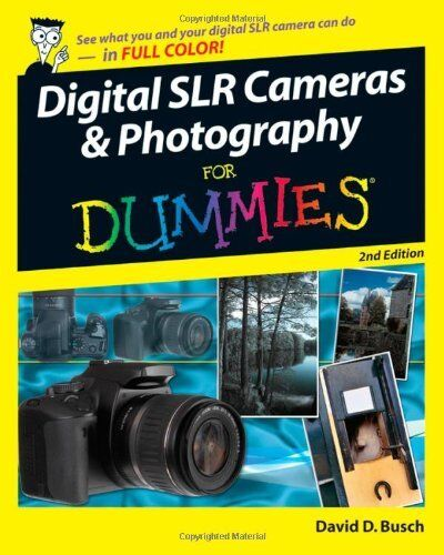 Digital SLR Cameras and Photography For Dummies 1