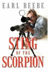 Sting of The Scorpion by Earl Beebe 9781463418076 Hardback 2012