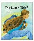 The Lunch Thief by Anne C Bromley (Hardback, 2010)